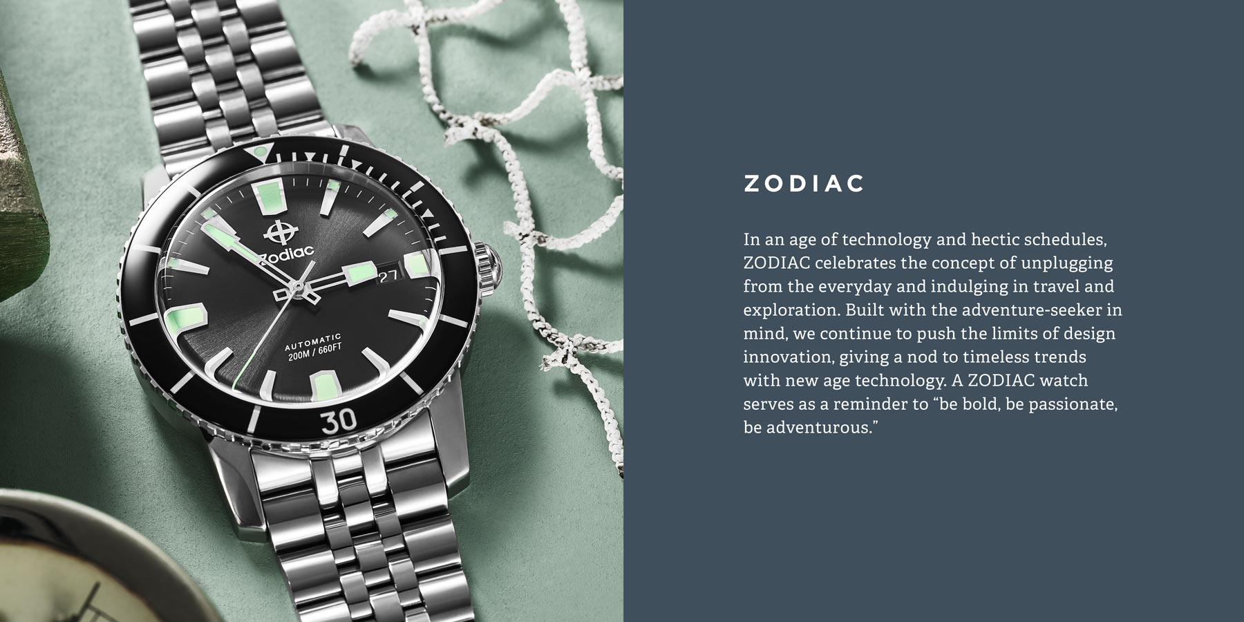 In an age of technology and hectic schedules, ZODIAC celebrates the concept of unplugging from the everyday and indulging in travel and exploration.